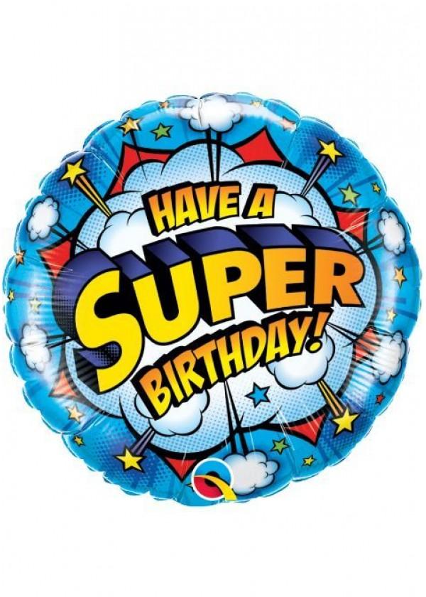 """18"""" Round BDAY Have a Super Birthday"""