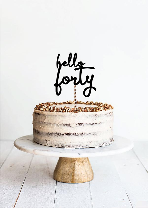Cake Topper Hello Forty Script